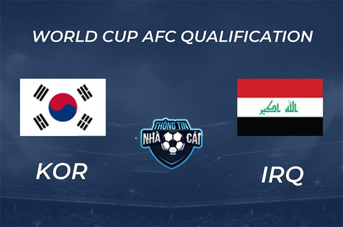 Hàn Quốc vs Iraq – Soi kèo bóng đá 18h00 02/09/2021: Đẳng cấp vượt trội-Thongtinnhacai