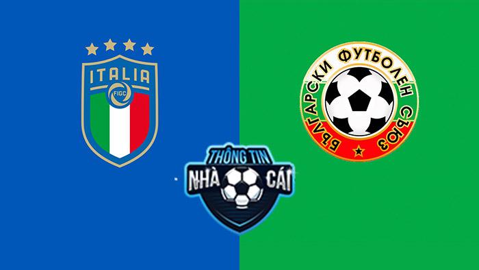 Italia vs Bulgaria – Soi kèo bóng đá 01h45 03/09/2021: Đẳng cấp nhà vô địch-Thongtinnhacai