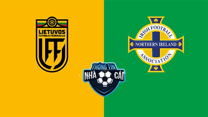 Lithuania vs Bắc Ireland – Soi kèo bóng đá 01h45 03/09/2021: Chiến thắng đầu tiên-Thongtinnhacai