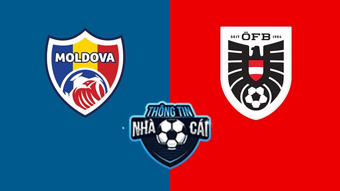 Moldova vs Áo – Soi kèo bóng đá 01h45 02/09/2021: Cơ hội bứt phá-Thongtinnhacai