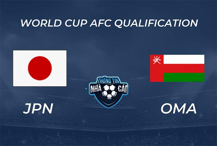 Nhật Bản vs Oman – Soi kèo bóng đá 17h10 02/09/2021: Áp đảo hoàn toàn-Thongtinnhacai