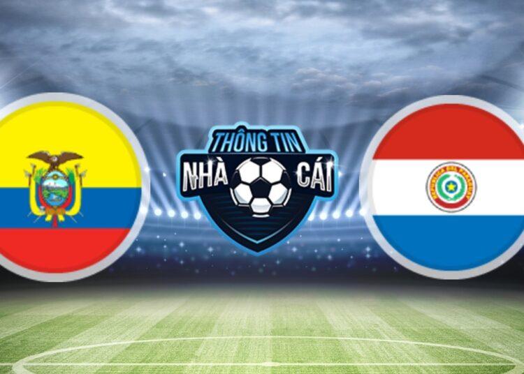 Soi Kèo nhà cái Ecuador vs Paraguay, ngày 03/09/2021: Đội khách thận trọng-Thongtinnhacai