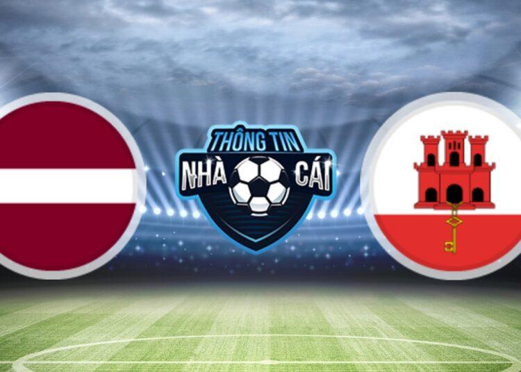 Soi Kèo nhà cái Latvia vs Gibraltar, ngày 02/09/2021: Cơ hội cải thiện-Thongtinnhacai
