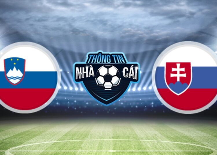 Soi Kèo nhà cái Slovenia vs Slovakia, ngày 02/09/2021: Tự tin giữ điểm-Thongtinnhacai