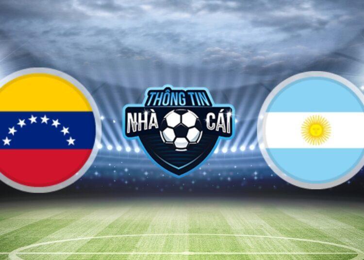 Soi Kèo nhà cái Venezuela vs Argentina, ngày 03/09/2021: Không có bất ngờ-Thongtinnhacai