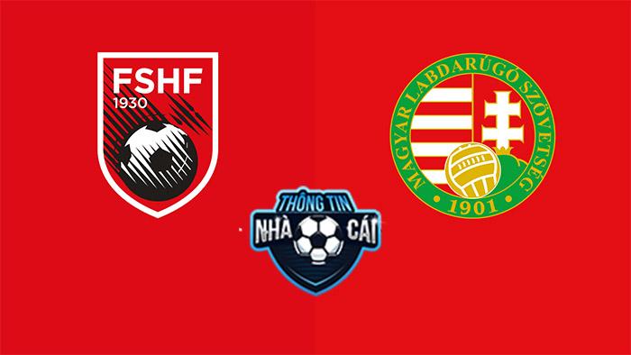 Albania vs Hungary – Soi kèo bóng đá 23h00 05/09/2021: Thế trận giằng co-Thongtinnhacai
