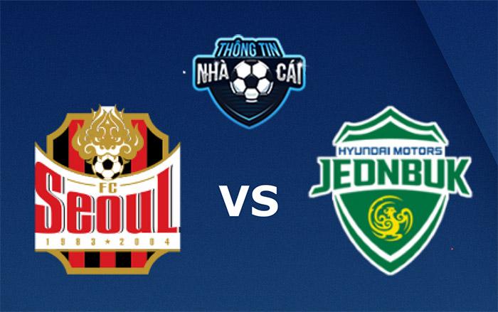 FC Seoul vs Jeonbuk Hyundai Motors – Soi kèo bóng đá 17h00 05/09/2021: Không cân sức-Thongtinnhacai