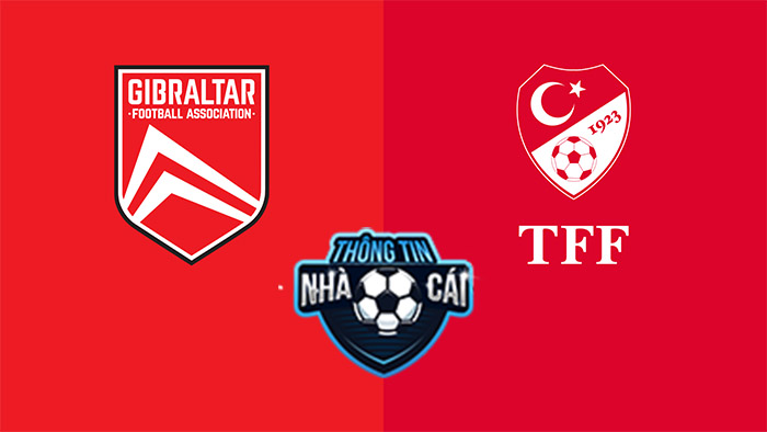 Gibraltar vs Thổ Nhĩ Kỳ – Soi kèo bóng đá 01h45 05/09/2021: Tiếp tục dẫn đầu-Thongtinnhacai