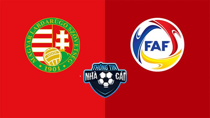 Hungary vs Andorra – Soi kèo bóng đá 01h45 09/09/2021: Tiếp tục hy vọng-Thongtinnhacai