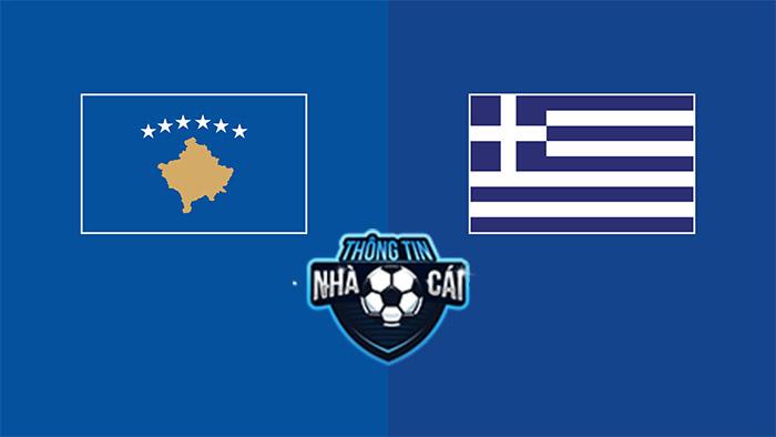Kosovo vs Hy Lạp – Soi kèo bóng đá 01h45 06/09/2021: Cân sức-Thongtinnhacai