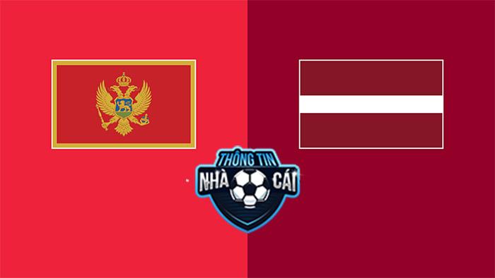 Montenegro vs Latvia – Soi kèo bóng đá 01h45 08/09/2021: Không thể thắng-Thongtinnhacai