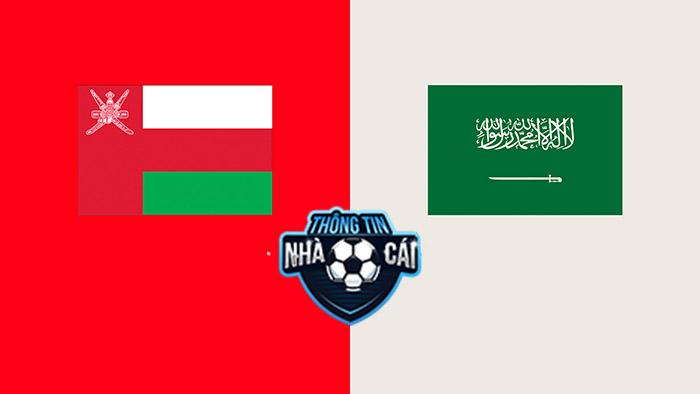 Oman vs Saudi Arabia – Soi kèo bóng đá 23h00 07/09/2021: Vận may chấm dứt-Thongtinnhacai
