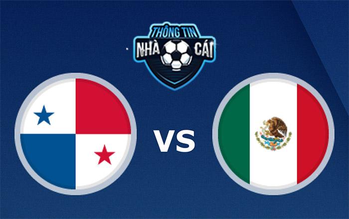 Panama vs Mexico – Soi kèo bóng đá 08h05 09/09/2021: Giằng co nghẹt thở-Thongtinnhacai