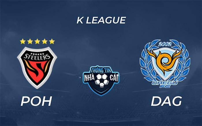 Pohang Steelers vs Daegu FC – Soi kèo bóng đá 17h30 10/09/2021: Chia điểm-Thongtinnhacai