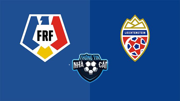 Romania vs Liechtenstein – Soi kèo bóng đá 01h45 06/09/2021: Ưu thế vượt trội-Thongtinnhacai