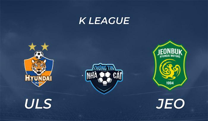 Ulsan Hyundai FC vs Jeonbuk Motors – Soi kèo bóng đá 17h30 10/09/2021: Ông lớn đối đầu-Thongtinnhacai