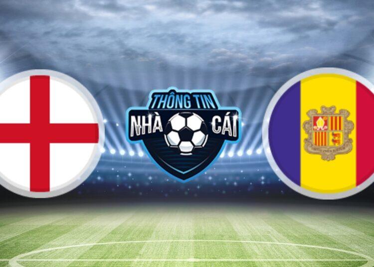 Soi Kèo nhà cái Anh vs Andorra, ngày 05/09/2021: Không chút hy vọng-Thongtinnhacai
