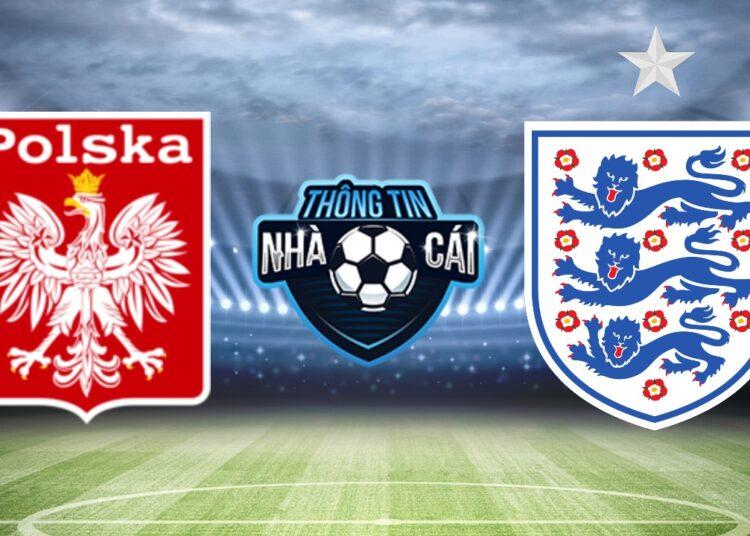 Soi kèo nhà cái Ba Lan vs Anh, ngày 09/09/2021: Sức mạnh Tam sư-Thongtinnhacai