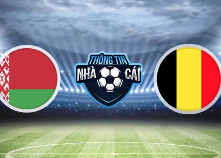 Soi Kèo nhà cái Belarus vs Bỉ, ngày 09/09/2021: Không có khó khăn-Thongtinnhacai