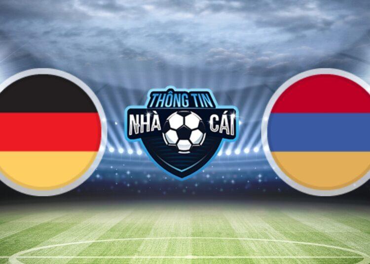 Soi Kèo nhà cái Đức vs Armenia, ngày 06/09/2021: Đôi bên thiện chiến-Thongtinnhacai