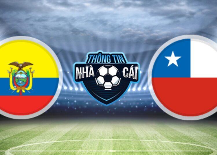 Soi Kèo nhà cái Ecuador vs Chile, ngày 06/09/2021: Giữ lại 3 điểm-Thongtinnhacai