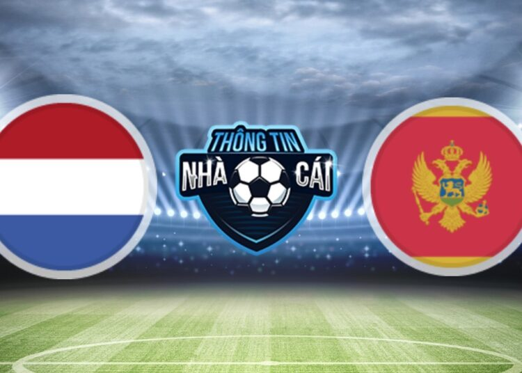 Soi Kèo nhà cái Hà Lan vs Montenegro, ngày 05/09/2021: Chủ động chia điểm-Thongtinnhacai
