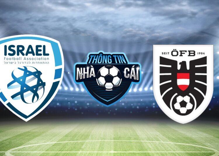 Soi kèo nhà cái Israel vs Áo, ngày 05/09/2021: Kìm chân đối thủ-Thongtinnhacai