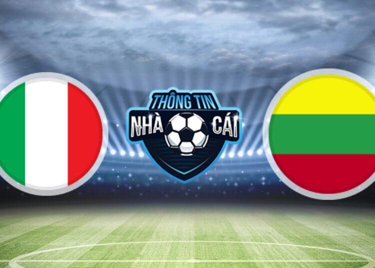 Soi Kèo nhà cái Italy vs Lithuania, ngày 09/09/2021: Chiến thắng nhẹ nhàng-Thongtinnhacai