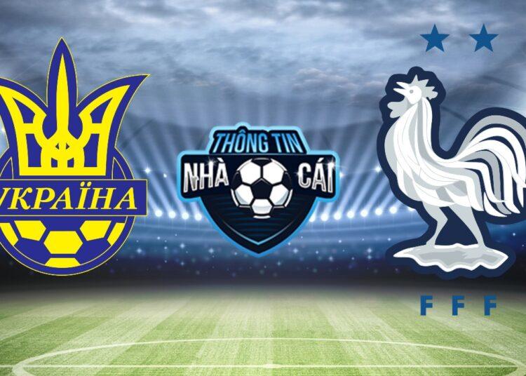 Soi kèo nhà cái Ukraine vs Pháp, ngày 05/09/2021: Xây chắc ngôi đầu-Thongtinnhacai