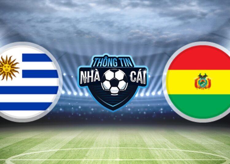 Soi Kèo nhà cái Uruguay vs Bolivia, ngày 06/09/2021: Chiến thắng trong tay-Thongtinnhacai